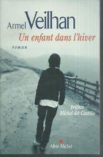 Un enfant dans l'hiver.Armel VEILHAN.Albin Michel  V002