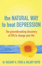 The Natural Way to Beat Depression: The Groundbreaking Discovery of EPA to Chang