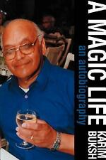 A Magic Life : An Autobiography by Karim Buksh (2006, Paperback)