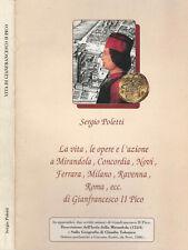 La vita, le opere e l'azione a Mirandola, Concordia, Novi, Ferrara, Milano, Rave