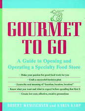NEW Gourmet to Go: A Guide to Opening and Operating a Specialty Food Store