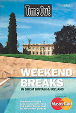 Time Out Weekend Breaks in Great Britain & Ireland - 1st Edition, Time Out Guide