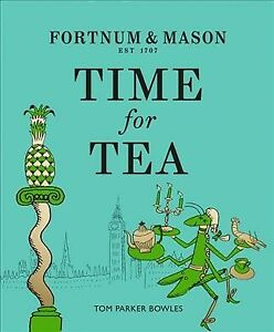 Fortnum & Mason : Time for Tea, Hardcover by Bowles, Tom Parker, Like New Use...