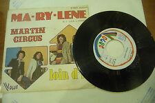 "MARTIN CIRCUS""MARYLENE/LOIN D'ICI-disco 45 giri VOGUE It 1975"" PROG.France"