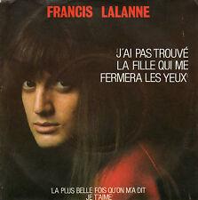 FRANCIS LALANNE J'AI PAS TROUVE LA FILLE QUI ME FERMERA LES YEUX / +1 FRENCH 45