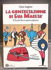 LA CONTESTAZIONE DI SUA MAESTA Otto Soglow Mondadori Oscar Fumetti Ragazzi di e
