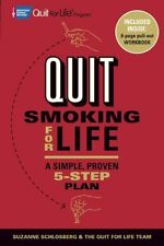 Quit Smoking for Life: A Simple, Proven 5-Step Pla