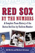 Red Sox by the Numbers: A Complete Team History of the Boston Red Sox by Uniform