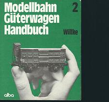 Modellbahn Güterwagen Handbuch Willke tome 2  Alba