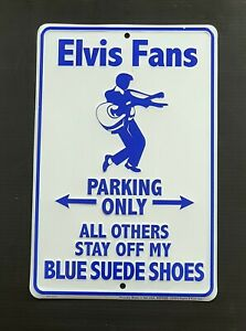 ELVIS FANS  PARKING ONLY BLUE SUEDE SHOES Sign