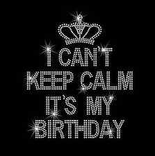 I Can't Keep Calm It's My Birthday Rhinestone Bling Iron on Heat Transfer