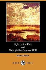 Light on the Path and Through the Gates of Gold by Mabel Collins (2007,...