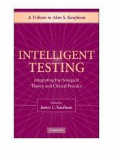Intelligent Testing: Integrating Psychological Theory And Clinical Practice: ...