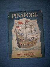 H.M.S PINAFORE by Opal Wheeler/1st Ed./HCDJ/Children's/Music/Humor