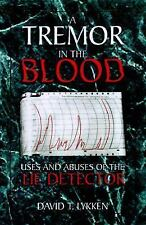 A Tremor in the Blood : Uses and Abuses of the Lie Detector by David T. Lykken …