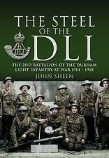 The Steel of the DLI (2nd Bn 1914/18), by John Sheen, New Book