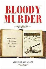 Bloody Murder: The Homicide Tradition in Children's Literature by Abate, Michel