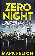 Zero Night: The Untold Story of the Second World War's Most Daring Great Escape,