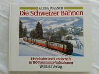 Die Schweizer Bahnen - Eisenbahn und Landschaft in 160 Panorama-Aufnahmen, 1990