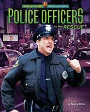 Police Officers to the Rescue (The Work of Heroes: First Responders in Action),