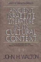 Ancient Israelite Literature in Its Cultural Context : A Survey of Parallels ...