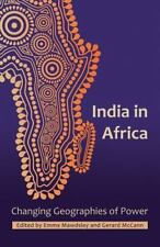 India in Africa : Changing Geographies of Power (2011, Paperback)