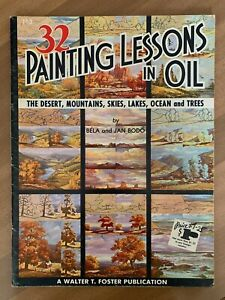 32 Painting Lessons in Oil by Bela and Jan Bodo Walter T. Foster Publication 113