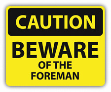 """Caution Beware Of The Foreman Slogan Sign Car Bumper Sticker Decal - ''SIZES"""""""