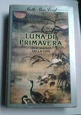 Bette Bao Lord, Luna di primavera,un romanzo Cina - Mondadori - 1^ edizione 1982