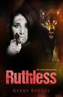 Ruthless, Paperback by Barnes, Kerry, Brand New, Free P&P in the UK