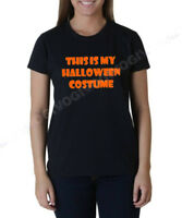 Ladies This Is My Halloween Costume T Shirt Trick Or Treat Humor Party Funny Tee