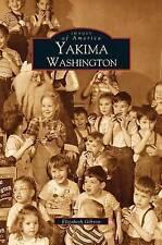 Yakima by Elizabeth Gibson (Hardback, 2002)
