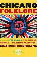 Chicano Folklore: A Guide to the Folktales, Traditions, Rituals and Religious