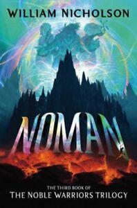 Noman (The Noble Warriors Trilogy),William Nicholson