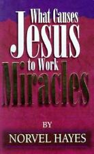 WHAT CAUSES JESUS TO WORK MIRACLES - NEW PAPERBACK BOOK
