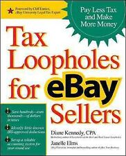 Tax Loopholes for Ebay Sellers : How to Make More Money And Pay Less Tax, Pap...