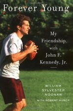 Forever Young: My Friendship with John F. Kennedy, Jr. by William Sylvester Noon
