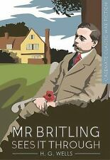 NEW - Mr Britling Sees it Through (Casemate Classic War Fiction)