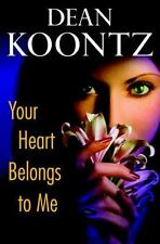 Your Heart Belongs to Me by Dean Koontz  1st/1st (2008, Hardcover)