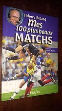MES 100 PLUS BEAUX MATCHS - Th. Roland 2005 - Préf. M. Platini