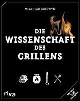Die Wissenschaft des Grillens Geräte Grillschule 100 Rezepte Tips Smoker Buch