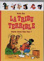 Gordon BESS. La Tribu Terrible Tome 7 de l'intégrale. 2016. Album cartonné NEUF