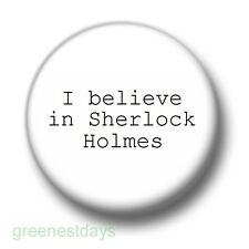 I Believe In Sherlock Holmes 1 Inch / 25mm Pin Button Badge Books Detective Cute