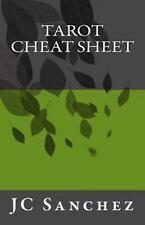 Tarot Cheat Sheet by J. C. Sanchez (2013, Paperback)
