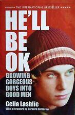 HE'LL BE OK Celia Lashlie  (2007) Raising Teenage Boys - Parenting Book FREEPOST