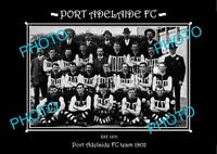 SANFL LARGE HISTORIC PHOTO OF THE PORT ADELAIDE FC TEAM 1902