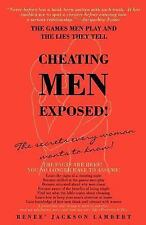 Cheating Men Exposed!: The Games Men Play and the Lies They Tell (Paperback or S