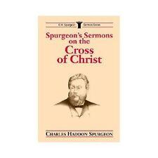 Spurgeon's Sermons on the Cross of Christ by Charles H. Spurgeon (1993,...