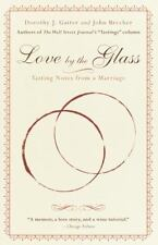 Love by the Glass: Tasting Notes from a Marriage - LikeNew - Gaiter, Dorothy J.