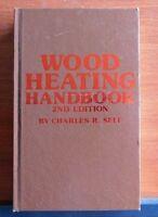 Wood Heating Handbook by Charles Self - 1982 Hardcover - Illustrated